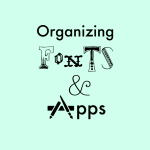 Organizing Fonts And Apps